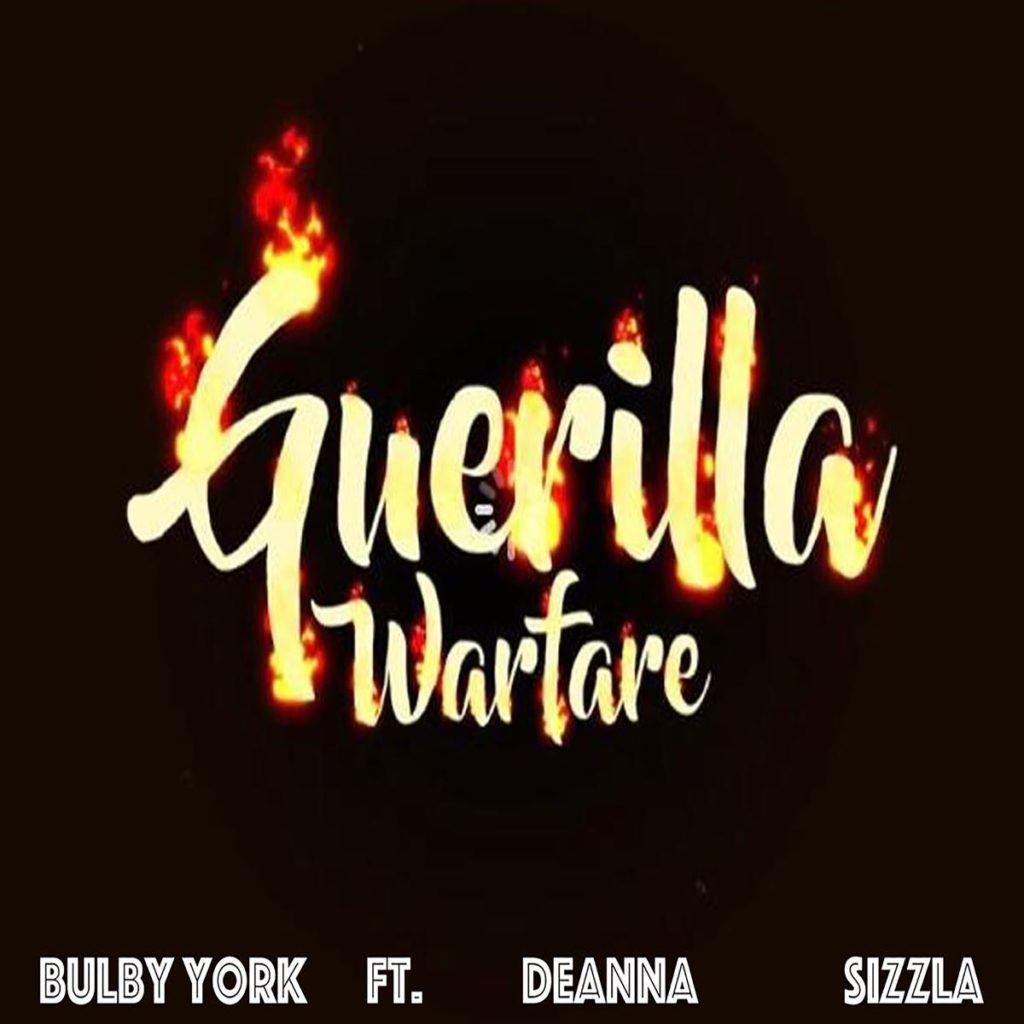 Bulby York ft. Deanna x Sizzla - Guerilla Warfare