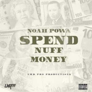 Noah Powa - Spend Nuff Money - Artwork