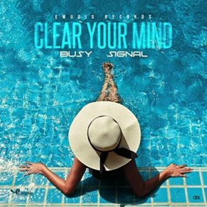 Busy Signal - Clear Your Mind - Artwork