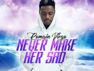Romain Virgo - Never Make Her Sad 0