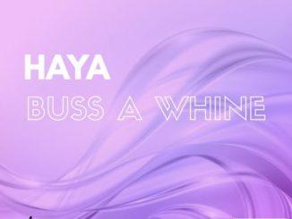 Haya - Buss A Whine